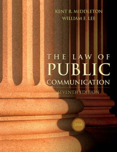 Law of Public Communication, 2008 Update Edition, The (7th Edition)