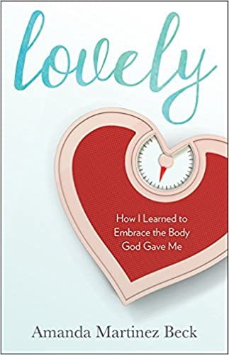 b0bb8cc3b0d38 Lovely: How I Learned to Embrace the Body God Gave Me: Amanda ...