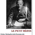 Le petit héros | Fédor Dostoïevski