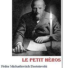 Le petit héros | Livre audio Auteur(s) : Fédor Dostoïevski Narrateur(s) : Phil de Mont K'i