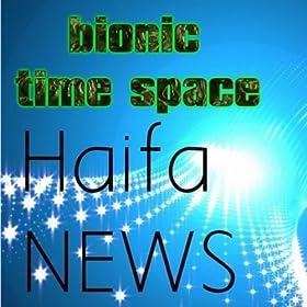 Amazon.com: Bionic Time Space: Haifa News: MP3 Downloads