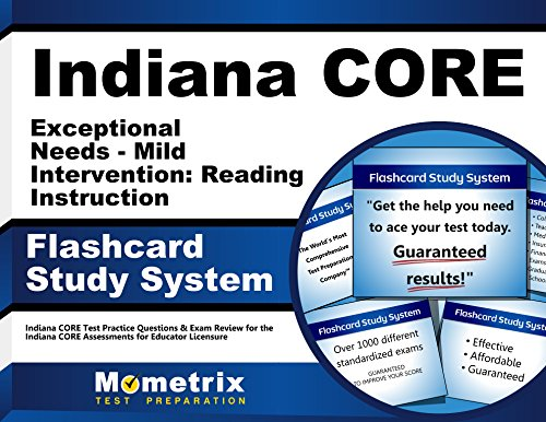 Indiana CORE Exceptional Needs - Mild Intervention: Reading Instruction Flashcard Study System: Indiana CORE Test Practice Questions & Exam Review for ... Assessments for Educator Licensure (Cards)