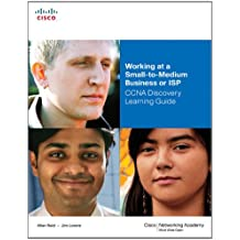 Working at a Small-to-Medium Business or ISP, CCNA Discovery Learning Guide (Companion Guide)