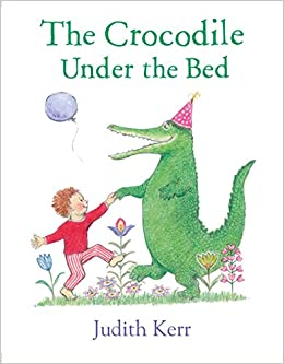 The Crocodile Under the Bed: Amazon.co.uk: Kerr, Judith, Kerr ...
