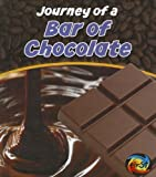 Journey of a Bar of Chocolate, John Malam, 1432966022