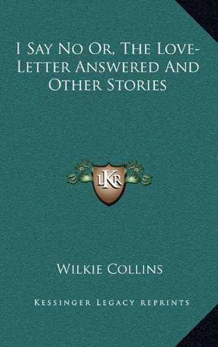 I Say No Or, The Love-Letter Answered And Other Stories pdf