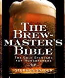 The Brewmaster's Bible, Stephen Snyder, 0060952164