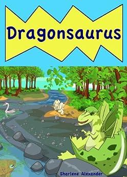 Dragonsaurus by [Alexander, Sharlene]