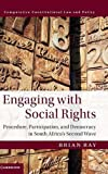 Engaging with Social Rights: Procedure, Participation and Democracy in South Africa's Second Wave (Comparative Constitutional Law and Policy)