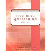 Practical Ideas to Spark Up the Year: Grades K-3