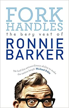 1: Fork Handles: The Bery Vest of Ronnie Barker