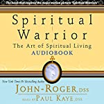 Spiritual Warrior: The Art of Spiritual Living | John-Roger DSS