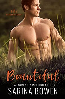 Bountiful (True North Book 4) by [Bowen, Sarina]