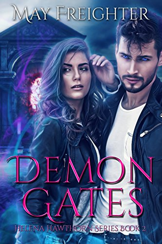 Demon Gates: An Urban Fantasy Novel (Helena Hawthorn Series Book 2)