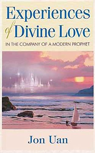 Experiences of Divine Love in the Company of a Modern Prophet PDF
