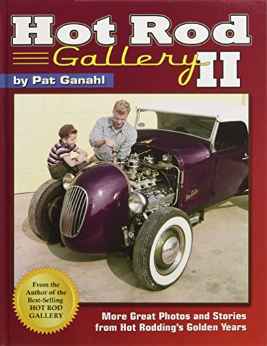 (Hot Rod Gallery II: More Great Photos and Stories from Hot Rodding's Golden Years)