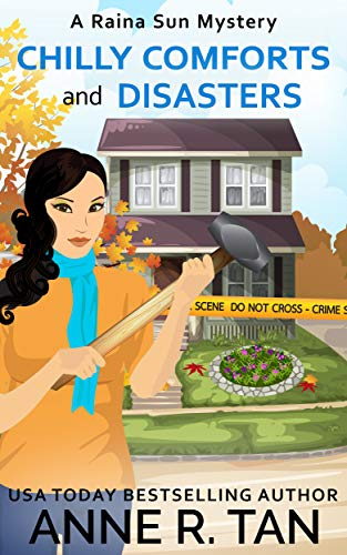 Chilly Comforts and Disasters: A Chinese Cozy Mystery (A Raina Sun Mystery Book 9) by [Tan, Anne R.]
