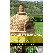 CÓMO CONSTRUIR HORNOS DE BARRO: Práctico y fácil ...