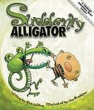 Suddenly Alligator, Rick Walton, 1423620879