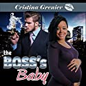 The Boss's Baby Audiobook by Cristina Grenier Narrated by Ravyn Knight