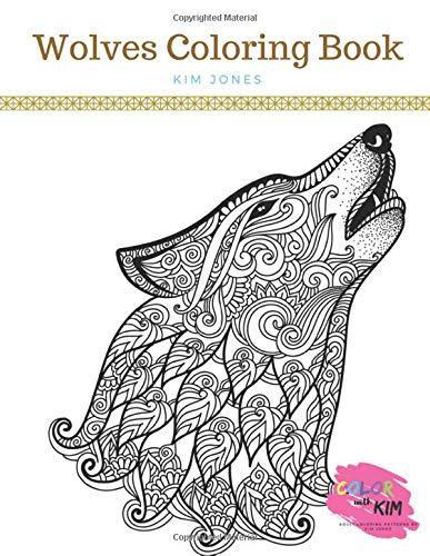 Amazon Com Wolves A Wolves Coloring Book 9781983076299 Jones Kim Books