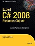 Expert C# 2008 Business Objects (Expert's Voice in .NET)