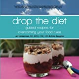 Drop the diet: guided recipes for overcoming your food rules