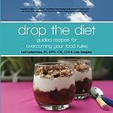 Drop the Diet, CDE, LDN, Lori, Lori Lieberman RD, MPH, CDE, LDN and Cate Sangster, 1496188713