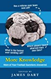 More Knowledge: More of your football questions answered