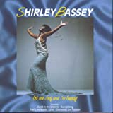 Shirley Bassey - Until It´s Time For You To Go