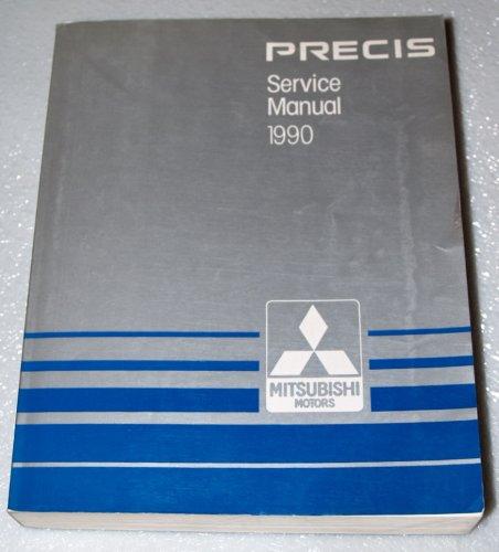 Mitsubishi Precis Service Manual (1990 Mitsubishi Precis Service Manual (Complete Volume))