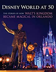 Disney World at 50: The Stories of How Walt's Kingdom Became Magic in Orlando