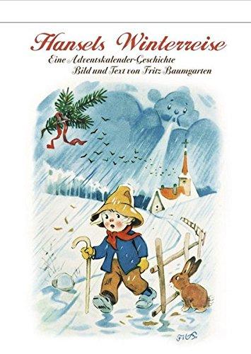 Abreiß-Adventskalender Hansels Winterreise Kalender – Adventskalender, 1. Juni 2015 Fritz Baumgarten Korsch Verlag 3782792599 Weihnachten