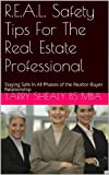 img - for R.E.A.L. Safety Tips For The Real Estate Professional: Staying Safe In All Phases of the Realtor-Buyer Relationship (R.E.A.L. Safety Tips Series Book 2) book / textbook / text book