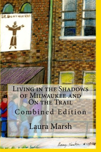 Living in the Shadows of Milwaukee and On the Trail: Combined Edition by Laura Marsh - Shopping Milwaukee Mall