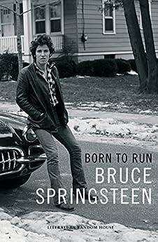 Born to Run (edición en lengua española): Memorias de [Springsteen, Bruce]