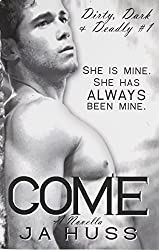 Come: Dirty, Dark, and Deadly Book One by Huss, J. a. (2014) Paperback