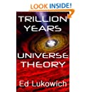 Trillion Years Universe Theory (Trillion Universe Theory Book 2)