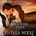 The Dancing Bride: Central City Brides, Volume 1 Audiobook by Cynthia Woolf Narrated by Beth Kesler