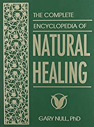 The Complete Encyclopedia of Natural Healing (Revised & Updated)