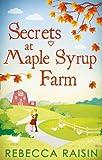 Secrets At Maple Syrup Farm by Rebecca Raisin (2016-05-05)