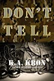 Don't Tell, K. A. Kron, 1590211138