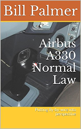 Airbus A330 Normal Law: Putting fly-by-wire into perspective