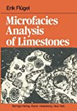 Microfacies Analysis of Limestones, Flügel, E., 3642684254