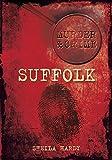 Murder & Crime: Suffolk