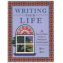 Writing Your Life: An Easy-to-Follow Guide to Writing an Autobiography (Adults)