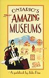 Ontario's Amazing Museums, Julia Pine, 1550222082