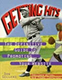 img - for Getting Hits: The Definitive Guide to Promoting Your Web Site by Sellers Don (1997-02-28) Paperback book / textbook / text book