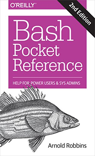 Bash Pocket Reference: Help for Power Users and Sys Admins by O REILLY