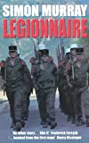 Legionnaire, Simon Murray, 0330485806
